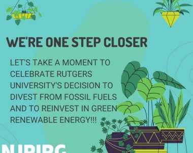 Rutgers University Board of Governors approves Divestment from fossil fuels and will begin reinvesting in green renewable energy.